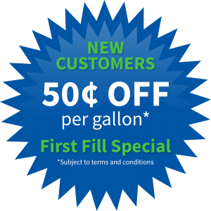 New Customers get .50 off per gallon - First Fill Special