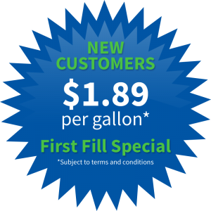 New Customers pay only $1.89 per gallon - First Fill Special
